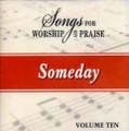 Songs for Worship & Praise CD 10 - Someday
