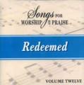 Songs for Worship & Praise CD 12 - Redeemed
