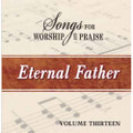 Songs for Worship & Praise CD 13 - Eternal Father