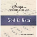 Songs for Worship & Praise CD 15 - God Is Real