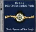 The Best of Dallas Christian Sound and Friends - Classic Hymns and New Songs