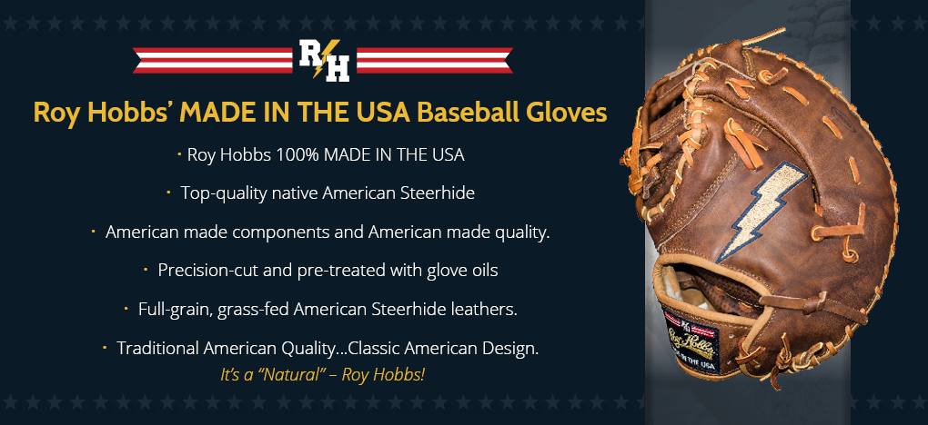 Roy Hobbs made in the USA baseball gloves