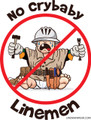 """Close up view of our new """"No Crybaby Linemen"""" hard hat sticker!  Sticker measures 1.75"""" X 1.75"""" Circle.  A perfect size for any hard hat."""