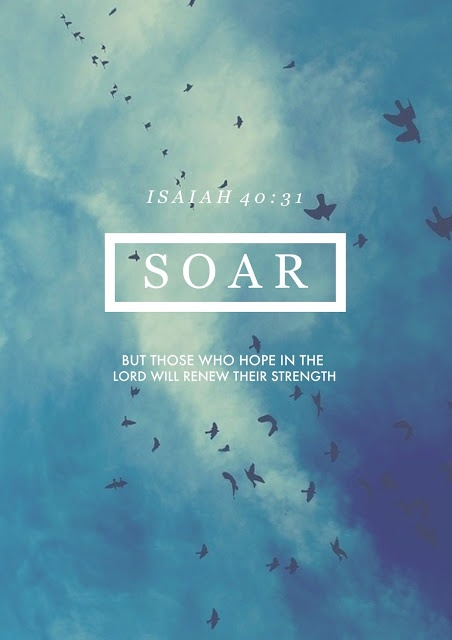 Isaiah 40:31 But those who hope in the Lord will renew their strength.