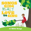 Songs Kids Really Love to Sing - 17 Bible Songs CD