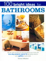 Betterway Books: 100 Bright Ideas for Bathrooms by Tamsin Weston