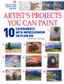 International Artist: Artist's Projects You Can Paint - 10 Experiments with Impressionism en Plein Air by Betty J. Billups
