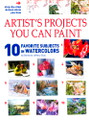 International Artist: Artist's Projects You Can Paint - 10 Favorite Subjects in Watercolors by Barbara Jeffery Clay