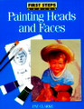 North Light Books: First Steps Series - Painting Heads and Faces by Pat Clarke