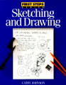 North Light Books: First Steps Series - Sketching and Drawing by Cathy Johnson