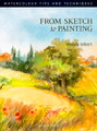 Search Press: From Sketch to Painting by Wendy Jelbert