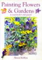 International Artist: Painting Flowers & Gardens by Alison Hoblyn