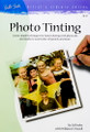 Walter Foster: Photo Tinting by Ed Krebs with William F. Powell