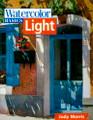 North Light Books: Watercolor Basics - Light by Judy Morris