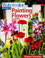 North Light Books: Watercolor Basics - Painting Flowers by Sharon Hinckley