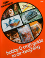 Badger® Hobby and Craft Guide to Airbrushing
