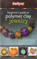 Sculpey Beginners Guide to Polymer Clay Jewelry 