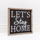 12x12x1.5 frmd sign (STY HOME) bk/wh