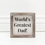 6x6x1.5 frmd sign (WRLDS GRTST DAD) wh/bk