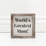 6x6x1.5 frmd sign (WRLDS GRTST MOM) wh/bk