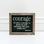 7x6x1.5 frmd sign (COURAGE) bk/wh