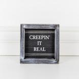 5x5x1.5 wood frmd sign (CREEPIN) bk/gy/wh