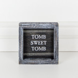 5x5x1.5 wood frmd sign (TOMB) bk/gy/wh