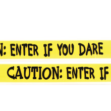 Enter if You Dare! Caution Tape #9340
