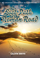 The Lost Path to the Roman Road