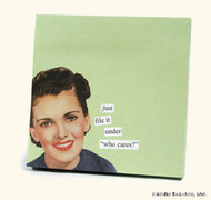 "Anne Taintor Sticky Note - just file it under ""who cares?"""
