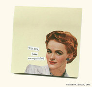 Anne Taintor Sticky Note - why yes, I am overqualified