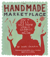 The Handmade Marketplace : How to Sell Your Crafts Locally - Globally - and On-Line