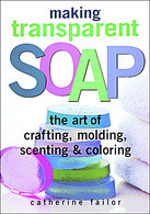 Making Transparent Soap : The Art of Crafting - Molding - Scenting & Coloring