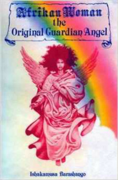 Afrikan Women The Original Guardian Angel - Ishakamusa Barashango