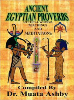Ancient Egyptian Proverbs - Dr. Muata Abhaya Ashby