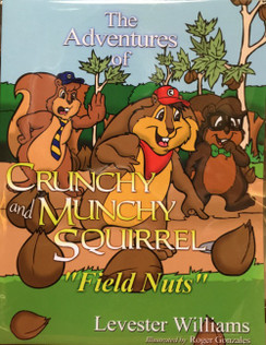 "The Adventures of Crunch and Munchy Squirrel - ""Field Nuts"""