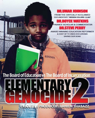Elementary Genocide 2 - The Board of Education vs The Board of Incarceration. Featuring interviews with noted educator and Black psychologistDr. Umar Johnson,