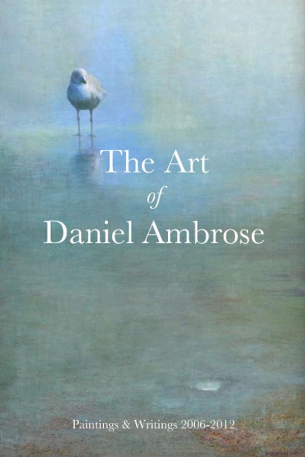 Art of Daniel Ambrose 2006-2012