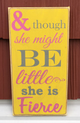 And Though She Might Be Little - Wood Sign