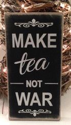 Make Tea Not War wall sign / wall plaque