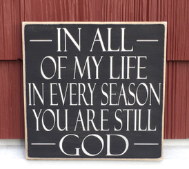 In All Of My Life In Every Season You Are Still God
