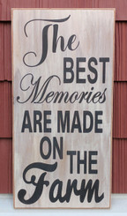 The best memories are made on the farm wood sign