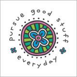 Pursue Good Stuff!
