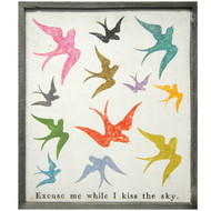 Excuse Me While I Kiss The Sky Print