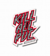 Kill All Pvc - Sticker