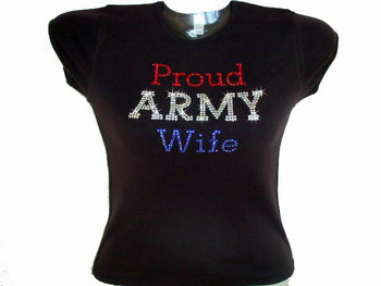 Proud Army Wife / Mom Military Swarovski Crystal Rhinestone T Shirt