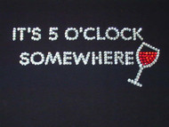 It's 5 O'Clock Somewhere Wine Rhinestone T Shirt