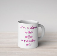 Mom Cold Coffee Pink Mug