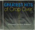 Greatest Hits of Crop Over CD