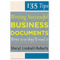 135 Tips for Successful Business Documents, Paperback, 208 Pages